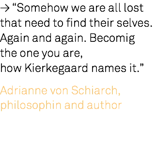 "≥ ""Somehow we are all lost that need to find their selves. Again and again. Becomig 