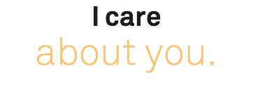 I care     about you.